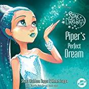 Piper's Perfect Dream: The Star Darlings Series, Book 7 | Shana Muldoon Zappa, Ahmet Zappa