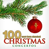100 Must-Have Classical Christmas Concertos Album Cover