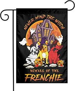 Never Mind Witch Beware of The Frenchie Garden Flag, Halloween Flag 12x18 Inch for Yard Outdoor Decoration