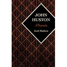 John Huston: A Biography