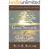 Good Stewards of God's Gifts (NOW CONCERNING SPIRITUAL GIFTS - Book 1/6 1)