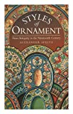 Styles of Ornament : From Antiquity to the Nineteenth Century, Speltz, Alexander, 0788157221