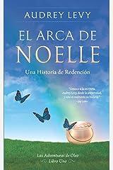 EL ARCA DE NOELLE: Una Historia de Redención (Las Aventuras de Oleo) (Spanish Edition) Paperback