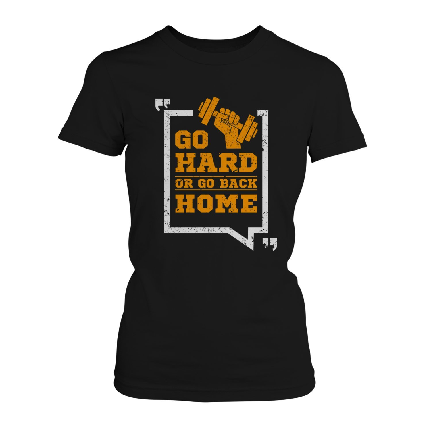 Go Hard Or Back Home Damen T-Shirt Fun Shirt Spruch Sport Training Body Building