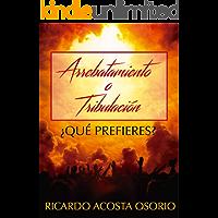 Arrebatamiento o tribulación: ¿Qué prefieres?
