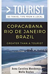 Greater Than a Tourist- Copacabana Rio De Janeiro Brazil: 50 Travel Tips from a Local Paperback