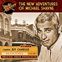The New Adventures of Michael Shayne, Volume 1 Radio/TV Program by  Mutual Radio Network Narrated by Jeff Chandler