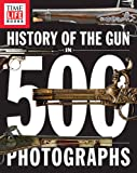 History of the Gun in 500 Photographs