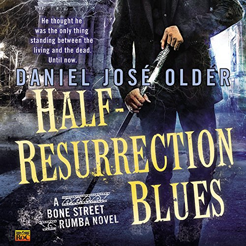 Half-Resurrection Blues: Bone Street Rumba, Book - Blue Jose