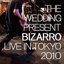 Bizarro: Live in Tokyo 2010