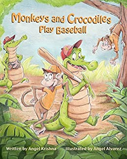 Monkeys and Crocodiles Play Baseball by [Krishna, Angel]
