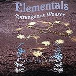 Gefangenes Wasser (Elementals 1) | Lisa Skydla