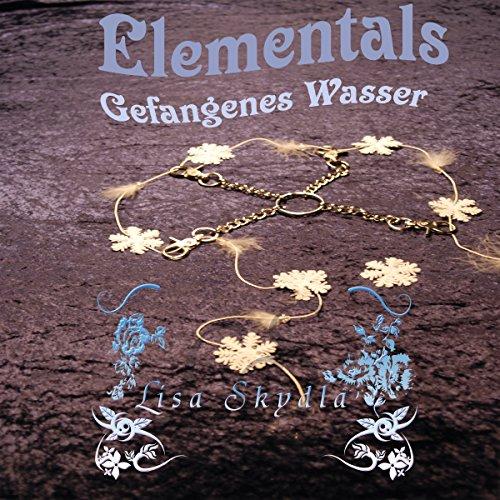 Gefangenes Wasser: Elementals 1