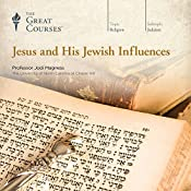 Jesus and His Jewish Influences |  The Great Courses