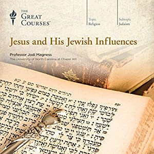 Jesus and His Jewish Influences Lecture