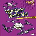 Weather Robots | Christine Zuchora-Walske