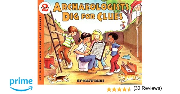 Archaeologists Dig for Clues (Let's-Read-and-Find-Out Science 2 ...