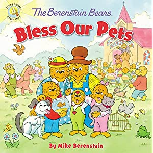 The Berenstain Bears Bless Our Pets (Berenstain Bears/Living Lights)