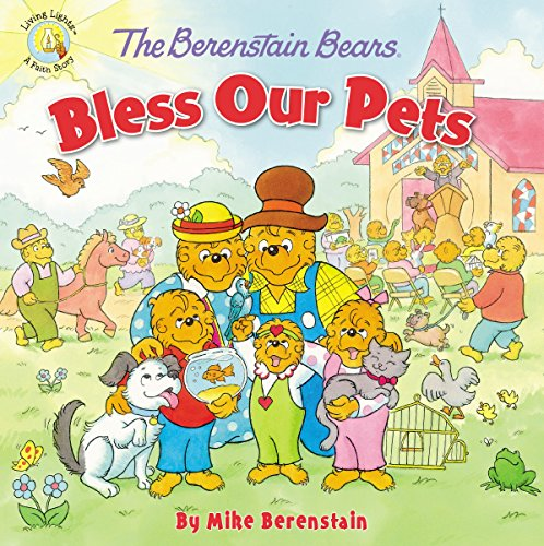 The Berenstain Bears Bless Our Pets PDF