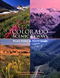 img - for Colorado Scenic Byways Road Atlas & Travel Guide book / textbook / text book
