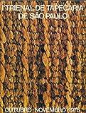 img - for I Trienal De Tapecaria De Sao Paulo (Aotubro-Novembro 1976 Edition) book / textbook / text book