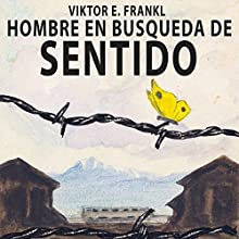El hombre en busca de sentido [Man's Search for Meaning] | Livre audio Auteur(s) : Viktor Frankl Narrateur(s) : Marcelo Russo