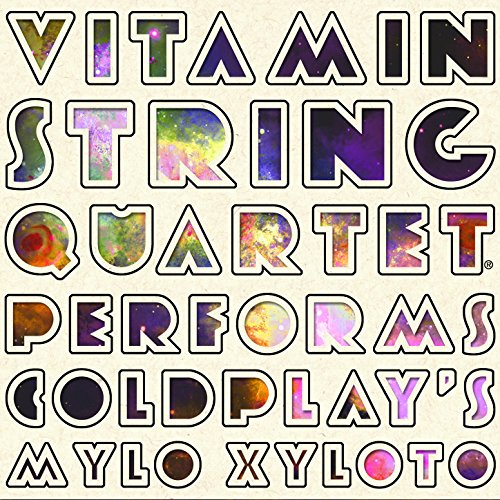Vitamin String Quartet Performs Coldplay Vitamin String Quartet: Vitamin String Quartet Performs Coldplay's Mylo Xyloto By