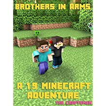 Minecraft 1.9: Brothers in Arms -- An Unofficial 1.9 Minecraft Adventure (Minecraft Secrets, Minecraft Guide, Minecraft Handbook, Minecraft Seeds, Minecraft Diary)