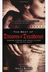 The Best of Dreams of Decadence: Vampire Stories and Poems to Keep You Up Till Dawn Mass Market Paperback