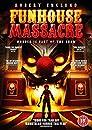 The Funhouse Massacre: Cast Better Actors