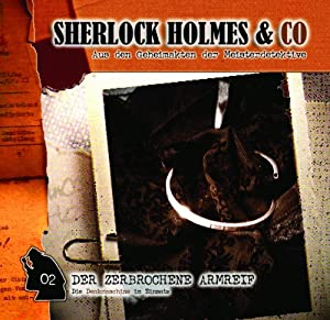 Der zerbrochene Armreif (Sherlock Holmes & Co 2) Hörspiel