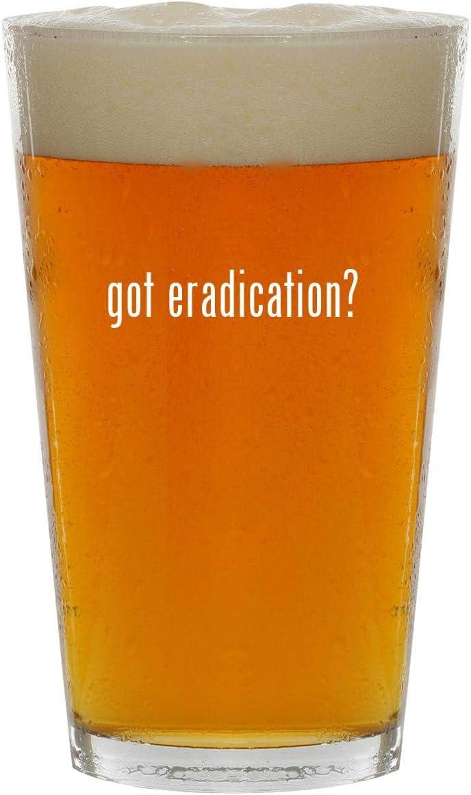got eradication? - 16oz Clear Glass Beer Pint Glass
