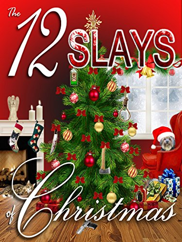 The 12 Slays of Christmas by [Vandiver, Abby L., Lucci, Judith , Vansant, Amy , Mooney, Colleen , Reade, Amy , Goddin, Nell , Helme, Colleen, Harris, Kim Hunt, Reinhart, Larissa, Bell, Cindy, Prescott, Summer, Dionne, Kathryn ]