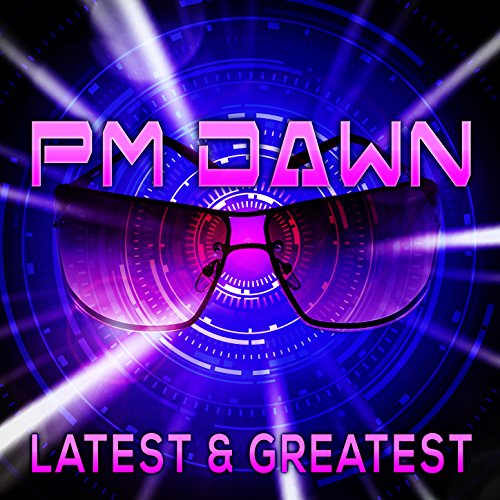 Latest & Greatest (Pm Dawn Set Adrift On Memory Bliss)