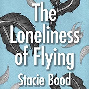 The Loneliness of Flying Audiobook