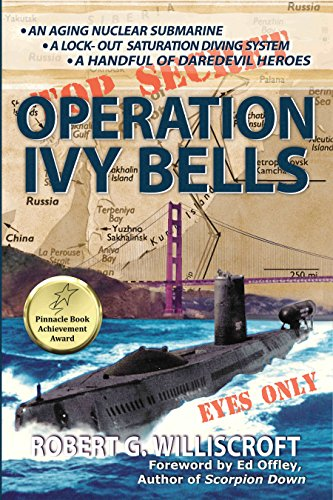 Book: Operation Ivy Bells - A submarine novel of covert diving and underwater espionage during the Cold War by Robert G. Williscroft
