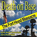 Death on Base: The Fort Hood Massacre: North Texas Crime and Criminal Justice Series | Anita Belles Porterfield,John Porterfield