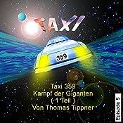 Kampf der Giganten - Teil 1 (Taxi 359, 5)   Thomas Tippner