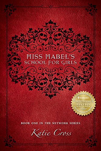 Miss Mabel's School for Girls (The Network Series Book 1) - Katie Cross