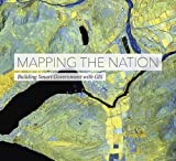 img - for Mapping the Nation: Building Smart Government with GIS (2016-02-29) book / textbook / text book