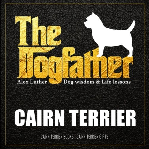 Dogfather: Cairn Terrier Wisdom & Life Lessons: Cairn Terrier gifts pdf epub
