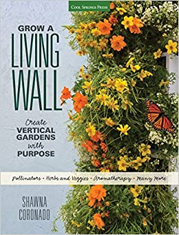 Charmant Grow A Living Wall: Create Vertical Gardens With Purpose: Pollinators    Herbs And Veggies   Aromatherapy   Many More: Shawna Coronado:  9781591866244: ...
