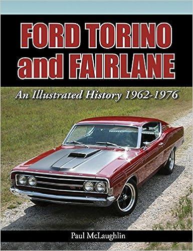 Ford Torino And Fairlane An Illustrated History   Paul Mclaughlin  Amazon Com Books