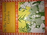img - for In the Three Sisters Garden: Native American stories and seasonal activities for the curious child by JoAnne Dennee (1995-03-02) book / textbook / text book