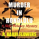 Murder in Honolulu: A Skye Delaney Mystery Audiobook by R. Barri Flowers Narrated by Moe Rock