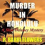 Murder in Honolulu: A Skye Delaney Mystery | R. Barri Flowers