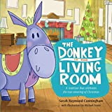 The Donkey in the Living Room: A Tradition that Celebrates the Real Meaning of Christmas