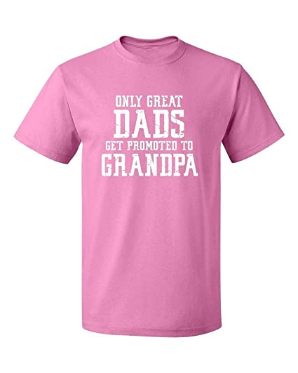 bb801b12 P&B Only Great Dads Get Promoted to Grandpa Men's T-Shirt, S, Azalea
