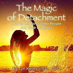 The Magic of Detachment