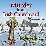 Murder in an Irish Churchyard   Carlene O'Connor